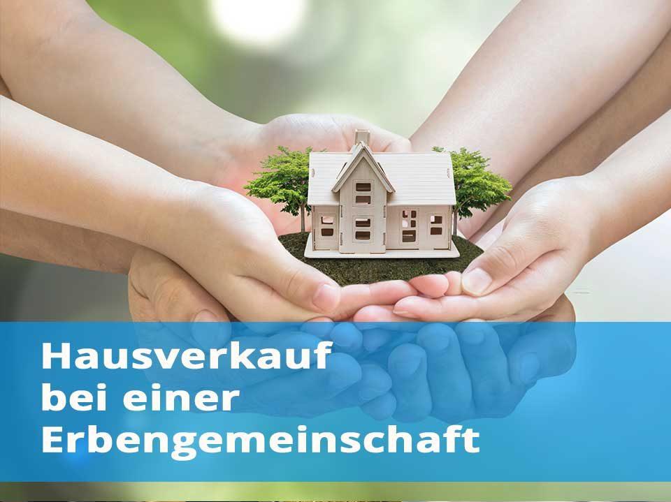 Hausverkauf Erbengemeinschaft